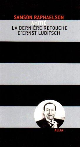 Amitié : La dernière retouche d'Ernst Lubits...