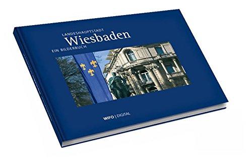 Wiesbaden Bildband: Landeshauptstadt Wiesbaden - Ein Bilderbuch