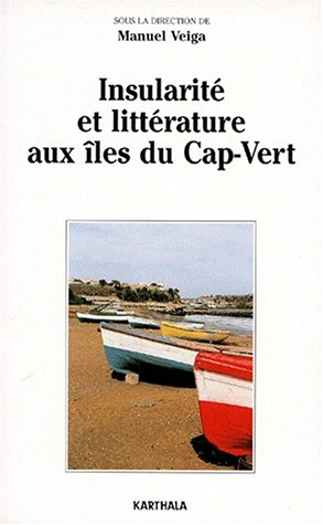 Insularité et littérature aux îles du Cap-Vert par Collectif (Broché)