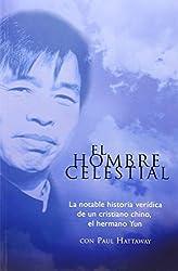 El Hombre Celestial/The Heavenly Man (Spanish Edition) by Paul Hattaway (2005-06-30)