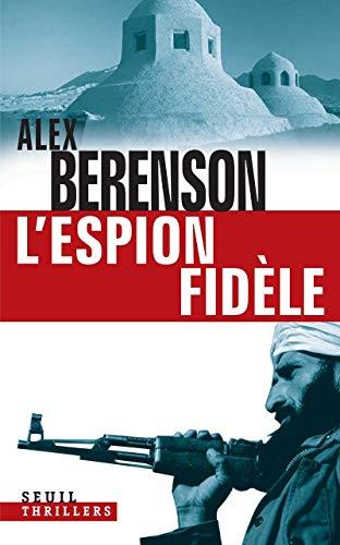 L'Espion fidèle par Alex Berenson