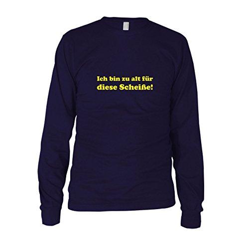 Ich bin zu alt für diese Scheiße! - Herren Langarm T-Shirt, Größe: XL, (John Mcclane Stirb Kostüm Langsam)