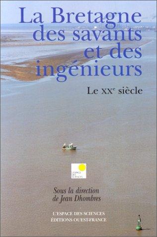 La Bretagne des savants et des ingénieurs : Le XXe siècle