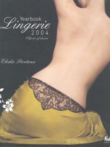Lingerie Yearbook 2004 2004: Objects of Desire