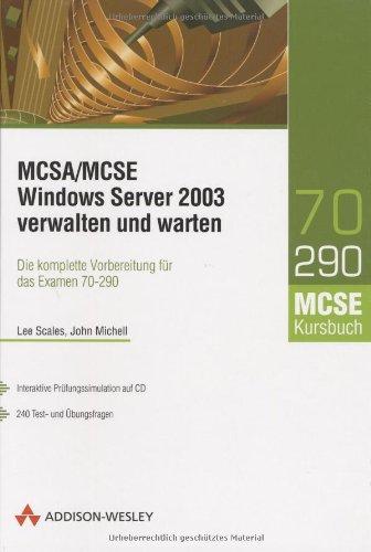 MCSE/MCSA Windows Server 2003 verwalten und warten: Die komplette Vorbereitung für das Examen 70-290 (Zertifizierungen)