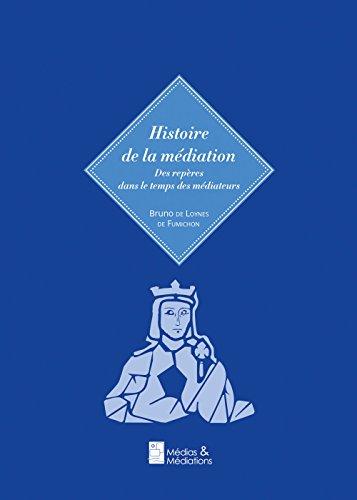 Histoire de la Médiation par Bruno de Loynes de Fumichon