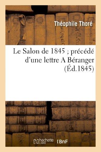 Le Salon de 1845 précédé d'une lettre A Béranger par Théophile Thoré