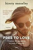 41B2RTpUIZL._SL160_ Free to love. Lotta per il tuo amore di Kirsty Moseley Anteprime Spazio giovane