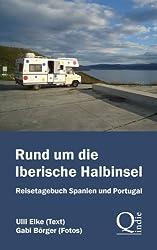 Rund um die Iberische Halbinsel: Reisetagebuch Spanien und Portugal