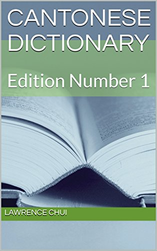 Cantonese Dictionary: Edition Number 1 (English Edition) eBook ...