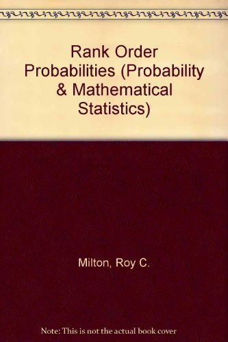 Rank Order Probabilities (Probability & Mathematical Statistics) by Milton,  Roy C  (1970) Hardcover