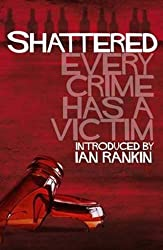 Shattered: 11 Crimes, 11 Victims by Louise Welsh (2009-10-01)