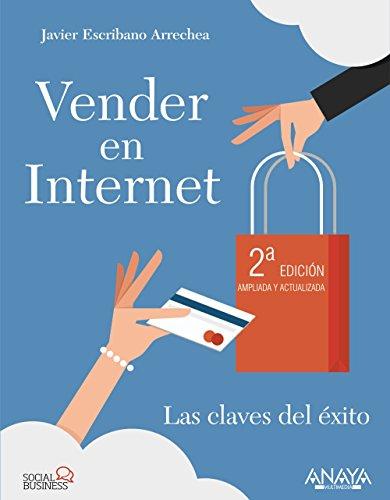 Vender en Internet. Segunda Edición: Las claves del éxito (Social Media)