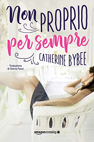 Non proprio per sempre (Not quite Vol. 4) (Italian Edition)