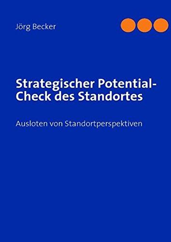 Strategischer Potential-Check des Standortes: Ausloten von Standortperspektiven