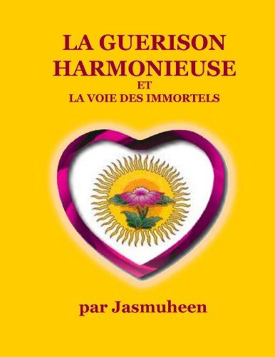 La Guerison Harmonieuse et la voie des Immortels par Jasmuheen