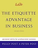 Emily Post's The Etiquette Advantage in Business 2e: Personal Skills for Professional Success (Emily Post's the Etiquette Advantage in Business: Personal)