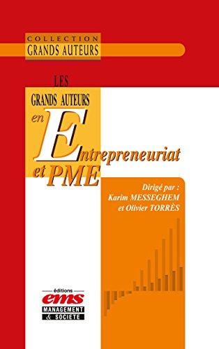 Les grands auteurs en entrepreneuriat et PME par Karim MESSEGHEM