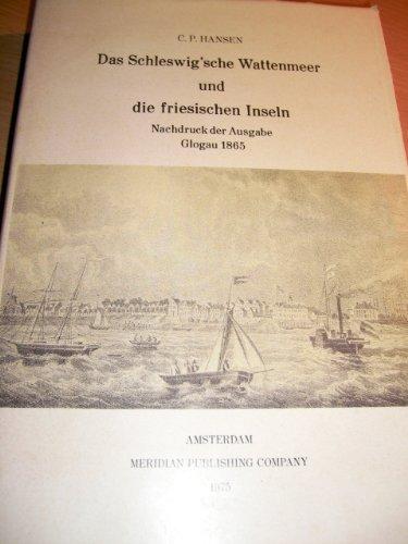 Das Schleswig´sche Wattenmeer und die friesischen Inseln. -