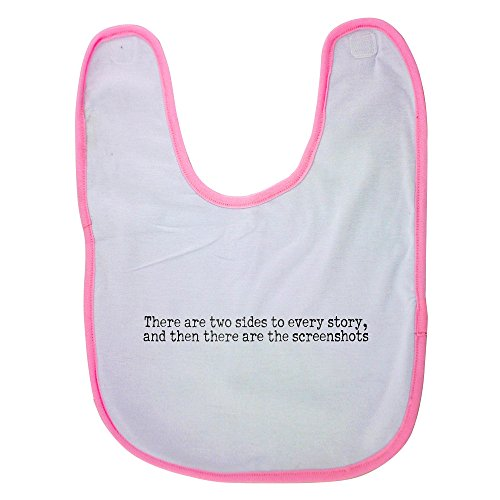 Pink Baby Bib With There are two sides to every story, and then there are the screenshots Baby Boy Bibs, Dribble Bibs, Cool Baby Boy Bibs, Best Baby Bibs, Best Bibs, Best Dribble Bibs, Best Baby Bib