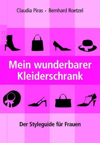 Preisvergleich Produktbild Mein wunderbarer Kleiderschrank: Der Styleguide für Frauen