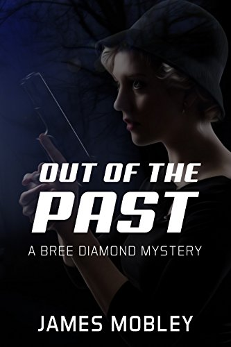 OUT OF THE PAST: A BREE DIAMOND MYSTERY (English Edition)