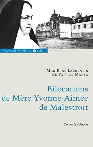 Bilocations de Mère Yvonne-Aimée de Malestroit: Etude critique en référence à ses missions