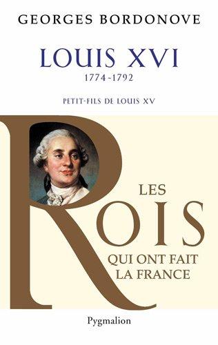 Louis XVI Le Roi-Martyr par Georges Bordonove