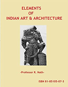 Elements of indian art architecture ebook prof r nath amazon elements of indian art architecture by nath fandeluxe Choice Image