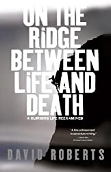 [On the Ridge Between Life and Death] (By: David Roberts) [published: November, 2006]