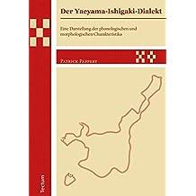 Der Yaeyama-Ishigaki-Dialekt: Eine Darstellung der phonologischen und morphologischen Charakteristika (Wissenschaftliche Beiträge aus dem Tectum Verlag 6)