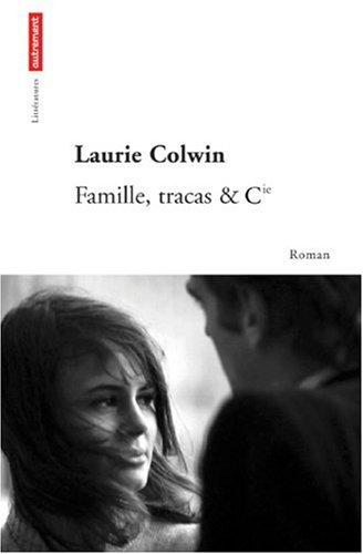 Famille, tracas & Cie... par Laurie Colwin