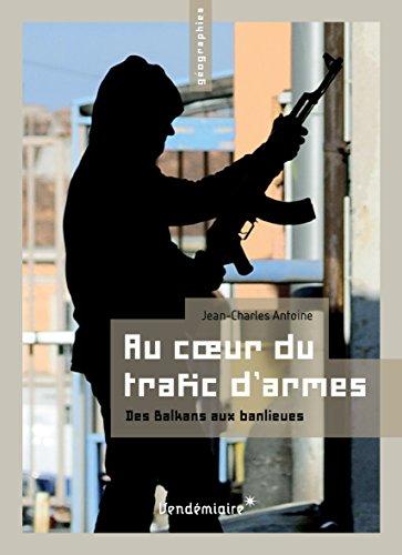 Au cœur du trafic d'armes: Des Balkans aux banlieues