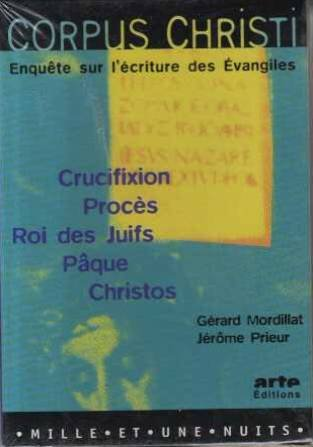 CORPUS CHRISTI : ENQUETE SUR L'ECRITURE DES EVANGILES