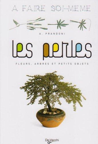Les perles : fleurs, arbres et petits objets