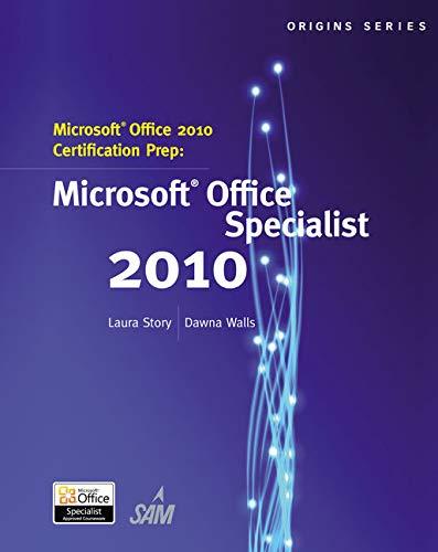 Microsoft Office 2010 Certification Prep: Microsoft Office Specialist 2010 (Origins Series)