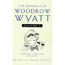 The Journals of Woodrow Wyatt: v.1: Vol 1