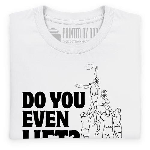 Do You Even Lift T-Shirt, Herren Wei