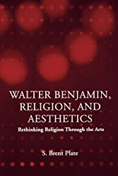 Walter Benjamin, Religion and Aesthetics