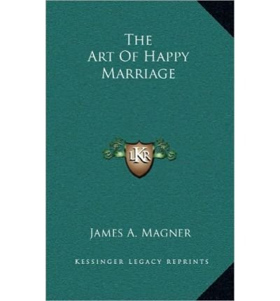 The Art of Happy Marriage (Hardback) - Common