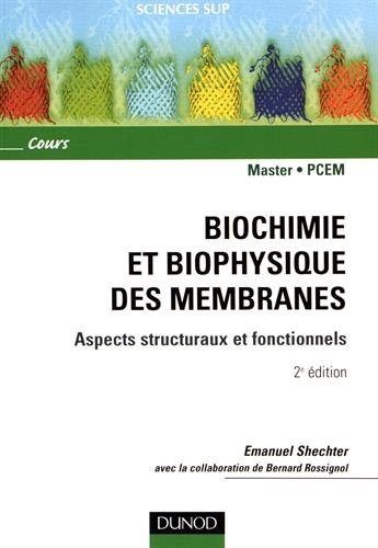Biochimie et biophysique des membranes - 2ème édition - Aspects structuraux et fonctionnels