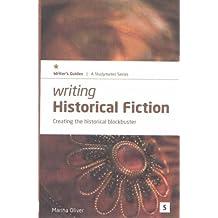 Writing Historical Fiction: Creating the Historical Blockbuster (Studymates Writers Guides)
