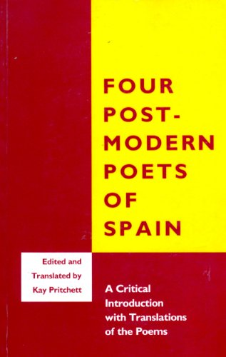 Four Postmodern Poets of Spain: A Critical Introduction por Kay Pritchett