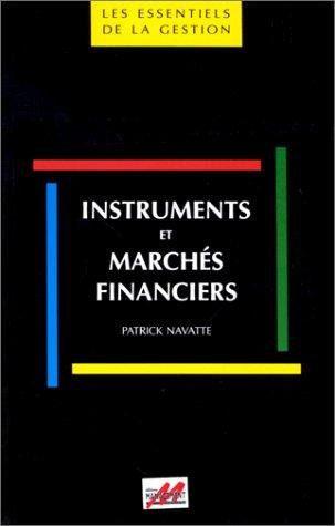 Instruments et Marchés financiers par Patrick Navatte