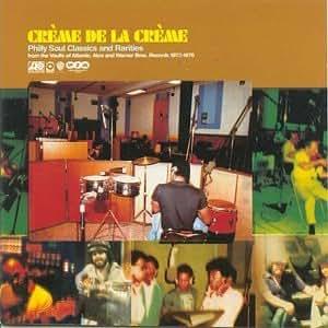 Crème de la Crème - Philly Soul Classics and Rarities