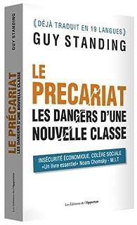 Le précariat - Les dangers d'une nouvelle classe par Guy Standing