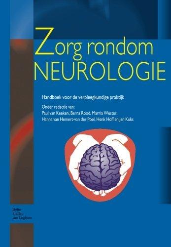 Zorg rondom Neurologie: Handboek voor de verpleegkundige praktijk (Dutch Edition) (2010-02-10)