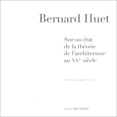 Sur un état de la théorie de l'architecture au XXe siècle par Bernard Huet