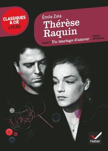 Thérèse Raquin: suivi d'Un mariage d'amour par Émile Zola