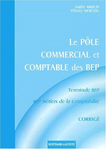 Le pôle commercial et comptable des BEP Terminale BEP/BEP métiers de la comptabilité. Corrigé